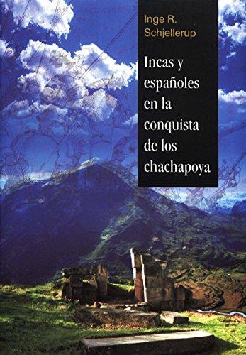 incas españoles conquista chachapoya inge schjellerup wadskjær forlag